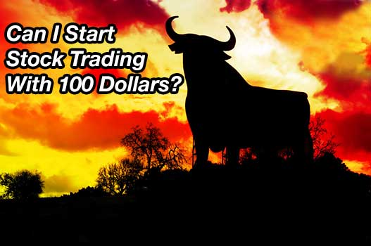 Can I Start Stock Trading With 100 Dollars? [UPDATED for 2021]