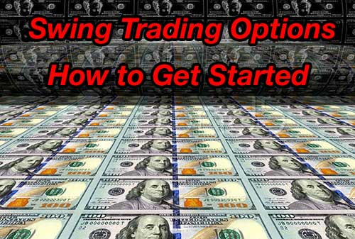 Swing Trading Options – How to Get Started [UPDATED 2021]
