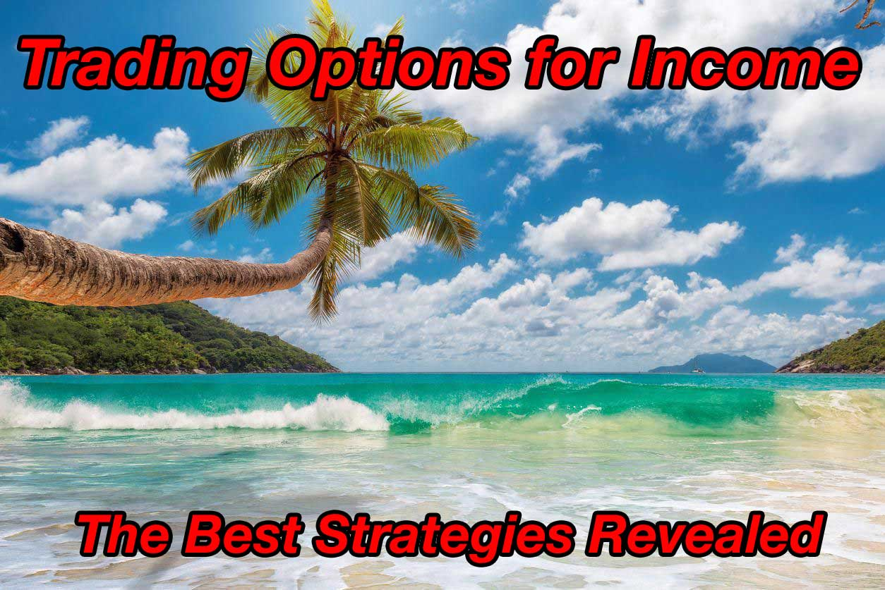 Trading Options for Income